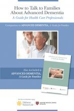 How to Talk to Families About Advanced Dementia: A Guide for Health Care Professionals